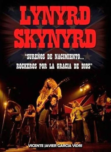 Lynyrd Skynyrd. Sureños de Nacimiento, Rockeros Por La Gracia de Dios.