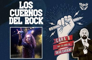 Cara B: Los cuernos del rock. Diez años sin Ronnie James Dio