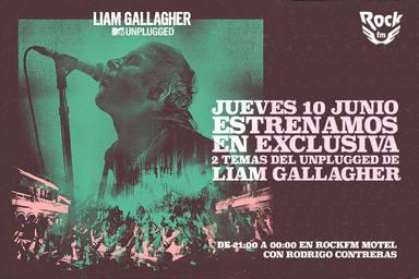 Estreno del MTV Unplugged de Liam Gallagher en RockFM Motel